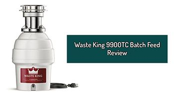 Waste King 9900TC Batch Feed Garbage Disposal Review
