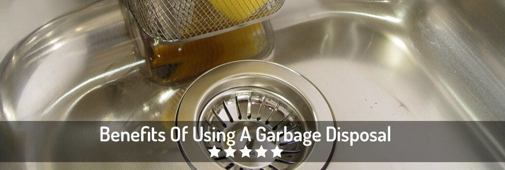 Garbage Disposal Benefits