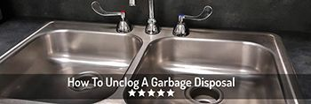 How To Unclog A Garbage Disposal In 9 Easy Steps