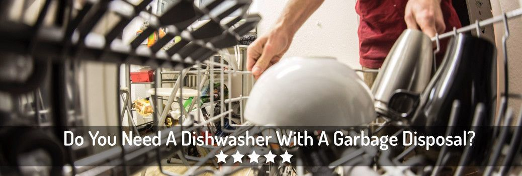 Dishwasher and garbage disposal need