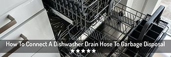 How To Connect A Dishwasher To Your Garbage Disposal (Drain Hose Connections)