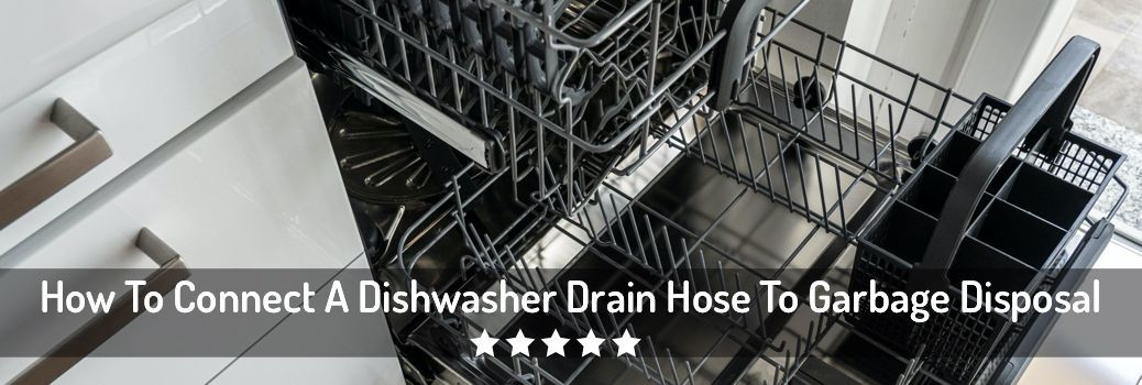 how to connect dishwasher drain hose to disposal